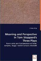 Meaning and Perspective in Tom Stoppard's Three Plays