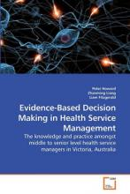 Evidence-Based Decision Making in Health Service Management