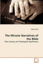 The Miracle Narratives of the Bible