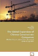 The Global Expansion of Chinese Construction Companies
