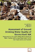 Assessment of Ground Drinking Water Quality of District Kotli Ajk