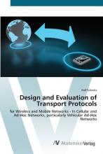 Design and Evaluation of Transport Protocols  for Wireless and Mobile Networks-In Cellular and Ad-Hoc Networks, particularly Vehicular Ad-Hoc Networks