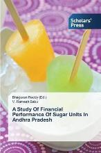 A Study of Financial Performance of Sugar Units in Andhra Pradesh