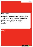 Comparing the United Nations Mission in Sudan (Unmis) with the United Nations African Union Mission in Darfur