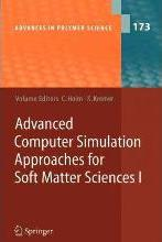 Advanced Computer Simulation Approaches for Soft Matter Sciences I