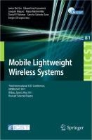 Mobile Lightweight Wireless Systems: Third International ICST Conference, MOBILIGHT 2011, Bilbao, Spain, May 9-10, 2011, Revised Selected Papers
