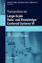 Transactions on Large-Scale Data- and Knowledge-Centered Systems VI