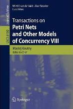 Transactions on Petri Nets and Other Models of Concurrency: Volume VIII