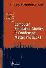 Computer Simulation Studies in Condensed-Matter Physics XI
