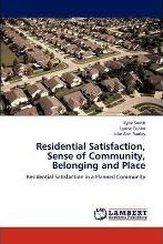 Residential Satisfaction, Sense of Community, Belonging and Place