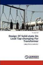 Design of Solid-State on Load Tap-Changing for Transformer