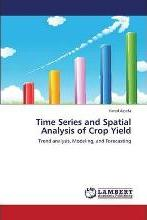 Time Series and Spatial Analysis of Crop Yield