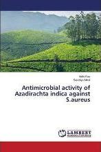 Antimicrobial Activity of Azadirachta Indica Against S.Aureus
