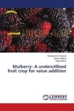 Mulberry- A Underutilized Fruit Crop for Value Addition