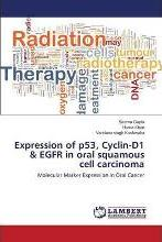Expression of P53, Cyclin-D1 & Egfr in Oral Squamous Cell Carcinoma