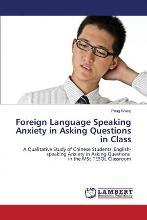 Foreign Language Speaking Anxiety in Asking Questions in Class