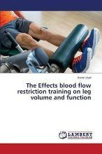 The Effects Blood Flow Restriction Training on Leg Volume and Function