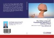 The Other Is Oneself: Postcolonial Identity in a Century of War