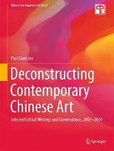 Deconstructing Contemporary Chinese Art 2016