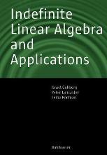 Indefinite Linear Algebra and Applications