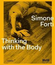 Simone Forti: Thinking with the Body
