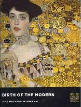 Birth of the Modern: Styles and Identity in Vienna 1900