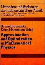 Approximation and Optimization in Mathematical Physics