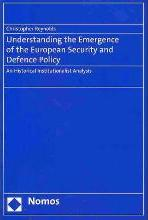 Understanding the Emergence of the European Security and Defence Policy