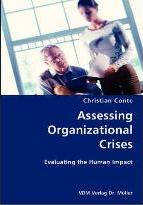 Assessing Organizational Crises- Evaluating the Human Impact