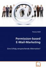 Permission-based E-Mail-Marketing  Eine Erfolg versprechende Alternative?