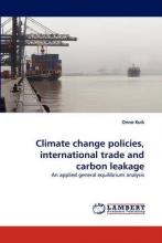 Climate Change Policies, International Trade and Carbon Leakage