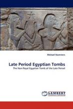 Late Period Egyptian Tombs