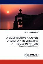 A Comparative Analysis of Shona and Christian Attitudes to Nature