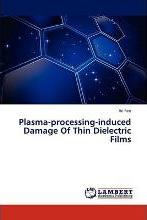 Plasma-Processing-Induced Damage of Thin Dielectric Films