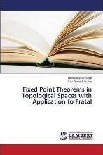 Fixed Point Theorems in Topological Spaces with Application to Fratal