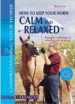 How to Keep Your Horse Calm and Relaxed