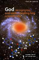 God recognizing and understanding him scientifically