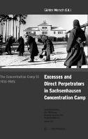 The concentration camp SS 1936-1945: Excess and direct perpetrators in Sachsenhausen concentration camp