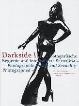 Darkside: Photographic Desire and Photographed Sexuality v. 1