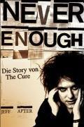 Never Enough - Die Story Von The Cure