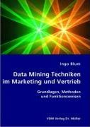 Data Mining Techniken im Marketing und Vertrieb