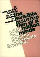 The Invisible Insurrection of a Million Minds
