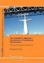 The Translator's Approach. An Introduction to Translational Hermeneutics with Examples from Practice