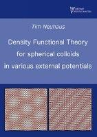 Density Functional Theory for colloidal spheres in various external potentials