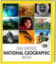 Das groÃe NATIONAL GEOGRAPHIC Buch