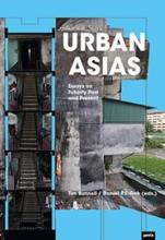 Urban Asias: Essays on Futurity Past and Present