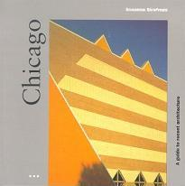 Chicago: a Guide to Recent Architecture