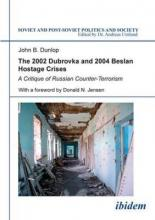 2002 Dubrovka and 2004 Beslan Hostage Crises - A Critique of Russian Counter-Terrorism