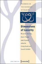 Dimensions of Locality: Muslim Saints, Their Place and Space Yearbook of the Sociology of Islam v.8