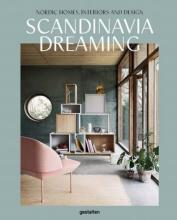 Scandinavia Dreaming : Nordic Homes, Interiors and Design: Scandinavian Design, Interiors and Living: Volume 2
